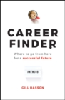 Career Finder : Where to go from here for a Successful Future - Book