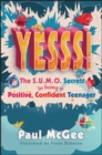 Yesss! : The SUMO Secrets to Being a Positive, Confident Teenager - Book
