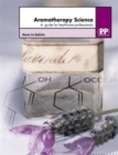 Aromatherapy Science : A Guide for Healthcare Professionals - Book