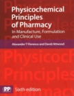 Physicochemical Principles of Pharmacy : In Manufacture, Formulation and Clinical Use - Book