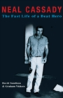 Neal Cassady: The Fast Life of a Beat Hero - eBook