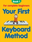 Your First Keyboard Method: Book 1 - eBook
