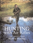 Hunting with Air Rifles : The Complete Guide - eBook