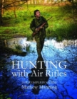 Hunting with Air Rifles : The Complete Guide - Book