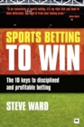 Sports Betting to Win : The 10 keys to disciplined and profitable betting - Book