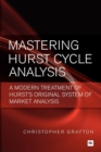 Mastering Hurst Cycle Analysis : A modern treatment of Hurst's original system of financial market analysis - Book