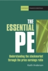 The Essential PE : Understanding the Stockmarket Through the Price Earnings Ratio - Book