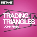 Trading Triangles : How to trade and profit from triangle patterns right now! - eBook
