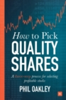 How to Pick Quality Shares : A Three-Step Process for Selecting Profitable Stocks - Book