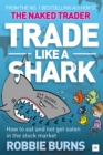 Trade Like a Shark : The Naked Trader on how to eat and not get eaten in the stock market - eBook