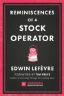 Reminiscences of a Stock Operator : The Classic Novel Based on the Life of Legendary Stock Market Speculator Jesse Livermore - Book