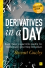 Derivatives in a Day : Everything you need to master the mathematics powering derivatives - Book