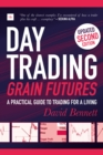 Day Trading Grain Futures : A practical guide to trading for a living - eBook