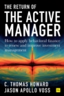 Return of the Active Manager : How to apply behavioral finance to renew and improve investment management - Book