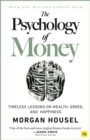 The Psychology of Money : Timeless lessons on wealth, greed, and happiness - Book
