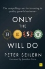 Only the Best Will Do : The compelling case for investing in quality growth businesses - Book