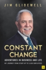 Constant Change : Adventures in business and life - my journey from start-up to 5,000 employees - Book