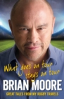 What Goes on Tour Stays on Tour : Great Tales from My Rugby Travels - eBook