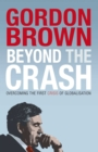 Beyond the Crash : Overcoming the First Crisis of Globalisation - eBook