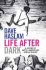 Life After Dark : A History of British Nightclubs & Music Venues - Book