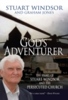 God's Adventurer : The story of Stuart Windsor and the persecuted church - eBook