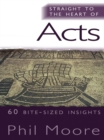 Straight to the Heart of Acts : 60 bite-sized insights - eBook