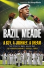 A Boy, A Journey, A Dream : The story of Bazil Meade and the London Community Gospel Choir - eBook