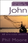Straight to the Heart of John : 60 bite-sized insights - Book