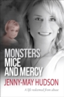 Monsters, Mice and Mercy : A life redeemed from abuse - eBook