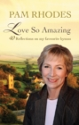 Love So Amazing : 40 reflections on my favourite hymns - eBook