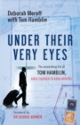 Under Their Very Eyes : The astonishing life of Tom Hamblin, Bible courier to Arab nations - Book
