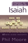 Straight to the Heart of Isaiah : 60 bite-sized insights - Book