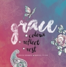 Grace : Colour, Reflect, Rest - Book