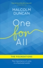 One For All: The Foundations : The importance of unity in a fractured world - Book