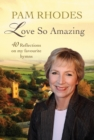Love So Amazing : 40 reflections on my favourite hymns - Book