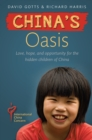 China's Oasis : Love, hope, and opportunity for the hidden children of China - Book