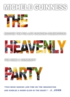 The Heavenly Party : Recover the fun: Life-changing celebrations for home and community - Book