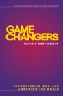 Game Changers : Encountering God and Changing the World - eBook