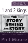 Straight to the Heart of 1 and 2 Kings : 60 bite-sized insights - Book
