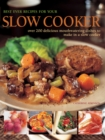 Best Ever Recipes for Your Slow Cooker : Over 200 Delicious Mouthwatering Dishes to Make in a Slow Cooker - Book