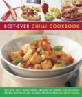 Best-Ever Chilli Cookbook : Hot and Spicy Dishes from Around the World: 150 Delicious Recipes Shown in 250 Sizzling Photographs - Book