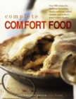 Complete Comfort Food : Over 200 Recipes for Childhood Favourites, Family Traditions, School Dinners and Mother's Home-Cooked Classics - Book