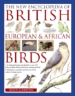 The New Encyclopedia of British, European & African Birds : An Illustrated Guide and Identifier to Over 550 Birds, Profiling Habitat, Behaviour, Nesting and Food - Book