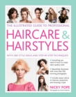 The Illustrated Guide to Professional Haircare & Hairstyles : With 280 Style Ideas and Step-by-Step Techniques - Book