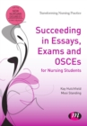Succeeding in Essays, Exams and OSCEs for Nursing Students - eBook