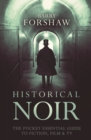 Historical Noir : The Pocket Essential Guide to Historical Fiction, Film and TV - eBook