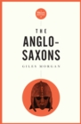 Short History Of The Anglo-saxons, A Pocket Essential - Book