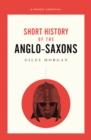 A Pocket Essentials Short History of the Anglo-Saxons - eBook