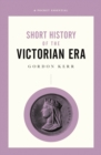 Short History Of The Victorian Era, A Pocket Essential - Book