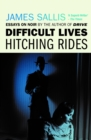 Difficult Lives - Hitching Rides - eBook